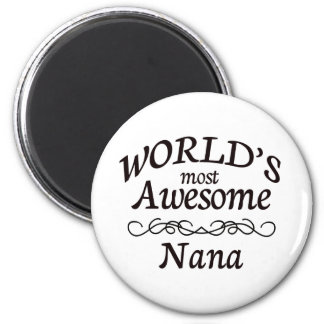 World's Most Awesome Nana 6 Cm Round Magnet