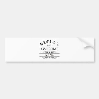 World's Most Awesome Nana Bumper Sticker