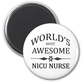 World's Most Awesome NICU Nurse 6 Cm Round Magnet