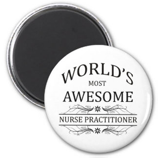 World's Most Awesome Nurse Practitioner 6 Cm Round Magnet