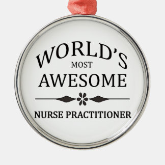 World's Most Awesome Nurse Practitioner Silver-Colored Round Decoration