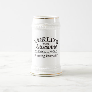 World's Most Awesome Nursing Instructor Beer Stein