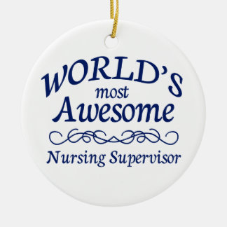 World's Most Awesome Nursing Supervisor Christmas Ornament