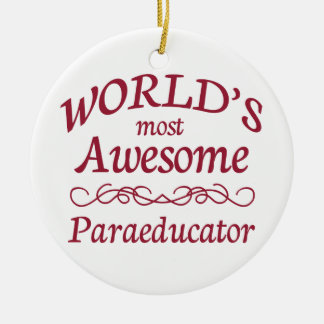 World's Most Awesome Paraeducator Christmas Ornament