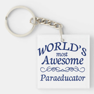 World's Most Awesome Paraeducator Single-Sided Square Acrylic Key Ring