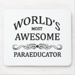 World's Most Awesome Paraeducator Mouse Pad