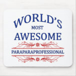 World's Most Awesome Paraprofessional Mouse Pad