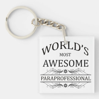 World's Most Awesome Paraprofessional Single-Sided Square Acrylic Key Ring