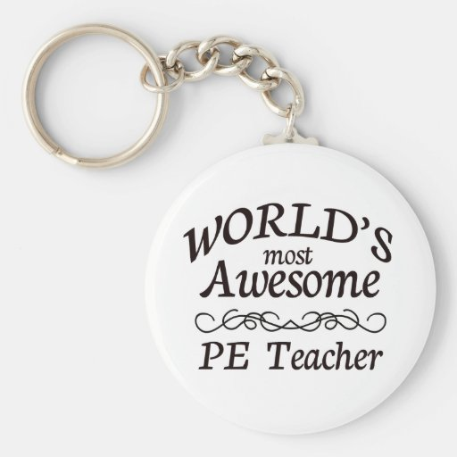 World's Most Awesome PE Teacher Key Chain