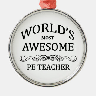 World's Most Awesome PE Teacher Silver-Colored Round Decoration