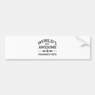 World's Most Awesome Pharmacy Tech Car Bumper Sticker