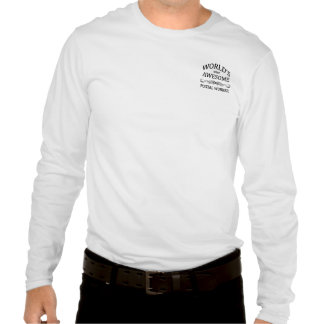 World's Most Awesome Postal Worker Shirt
