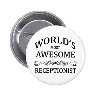 World's Most Awesome Receptionist 6 Cm Round Badge