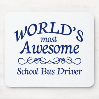 World's Most Awesome School Bus Driver Mouse Pad