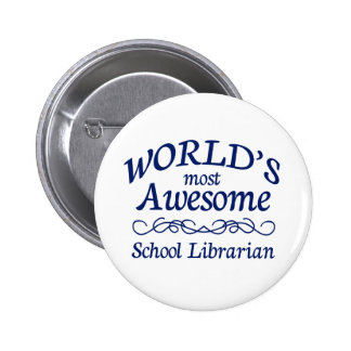 World's Most Awesome School Librarian 6 Cm Round Badge