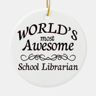 World's Most Awesome School Librarian Round Ceramic Decoration