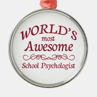 World's Most Awesome School Psychologist Silver-Colored Round Decoration