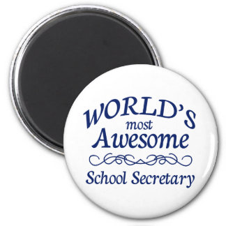 World's Most Awesome School Secretary 6 Cm Round Magnet
