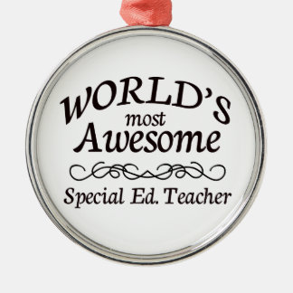 World's Most Awesome Special Ed. Teacher Silver-Colored Round Decoration