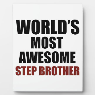 World's most awesome Step Brother Display Plaques