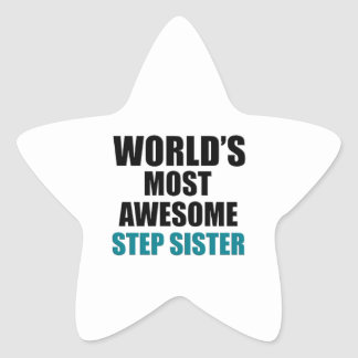 World's most awesome Step Sister Star Sticker