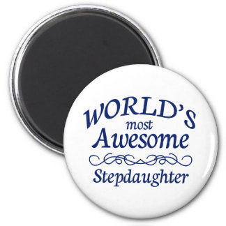 World's Most Awesome Stepdaughter 6 Cm Round Magnet