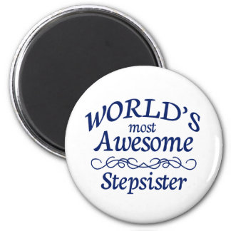 World's Most Awesome Stepsister 6 Cm Round Magnet