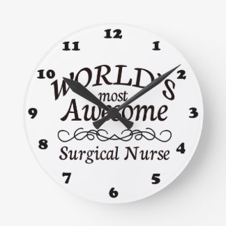 World's Most Awesome Surgical Nurse Round Clock