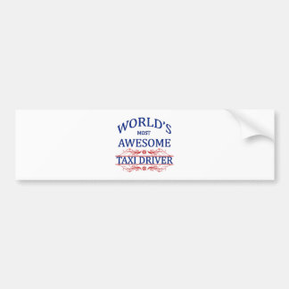 World's Most Awesome Taxi Driver Bumper Sticker