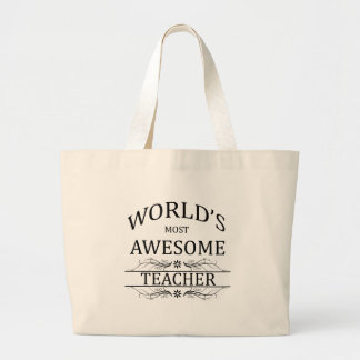 World's Most Awesome Teacher Large Tote Bag