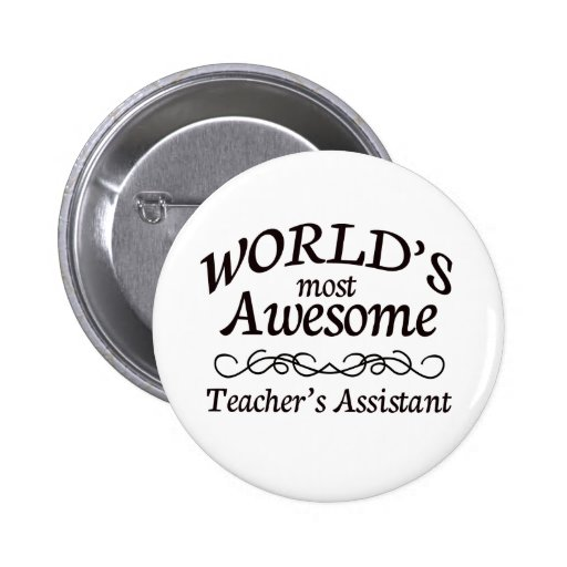 World's Most Awesome Teacher's Assistant Pin