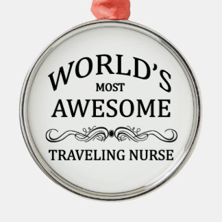 World's Most Awesome Traveling Nurse Silver-Colored Round Decoration
