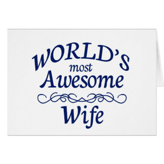 World's Most Awesome Wife Card