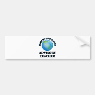 World's Most Clever Advisory Teacher Bumper Sticker