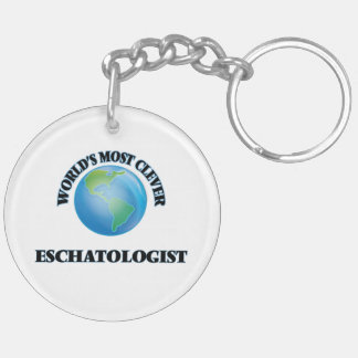 World's Most Clever Eschatologist Acrylic Keychains