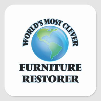 World's Most Clever Furniture Restorer Square Sticker