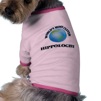 World's Most Clever Hippologist Doggie Tshirt