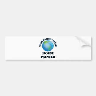 World's Most Clever House Painter Bumper Stickers