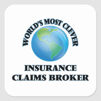World's Most Clever Insurance Claims Broker Square Stickers