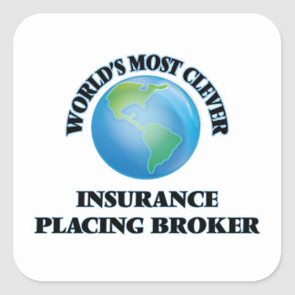 World's Most Clever Insurance Placing Broker Square Sticker
