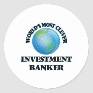 World's Most Clever Investment Banker Round Sticker