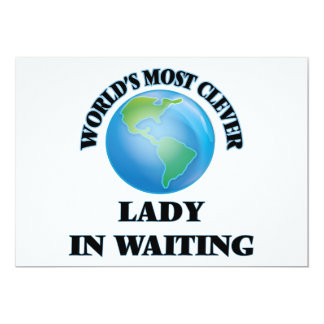 "World's Most Clever Lady In Waiting 5"" X 7"" Invitation Card"