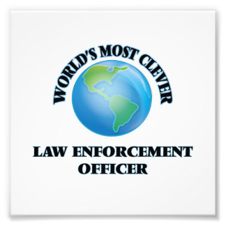 World's Most Clever Law Enforcement Officer Photo Art