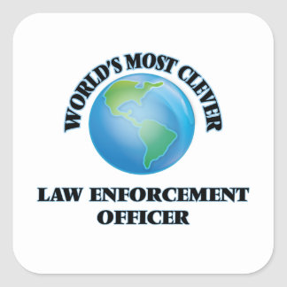 World's Most Clever Law Enforcement Officer Square Sticker
