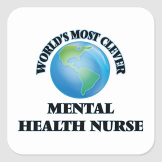 World's Most Clever Mental Health Nurse Square Sticker