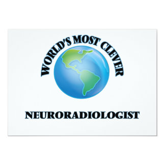 "World's Most Clever Neuroradiologist 5"" X 7"" Invitation Card"
