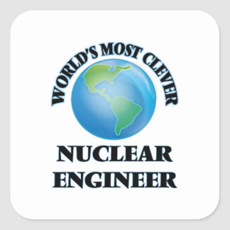 World's Most Clever Nuclear Engineer Square Stickers