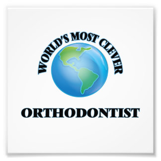 World's Most Clever Orthodontist Photographic Print