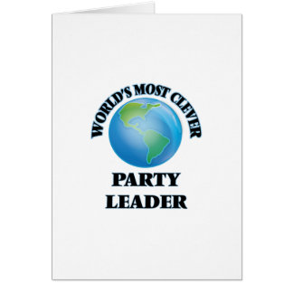 World's Most Clever Party Leader Greeting Card