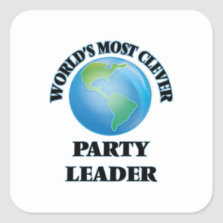 World's Most Clever Party Leader Square Sticker